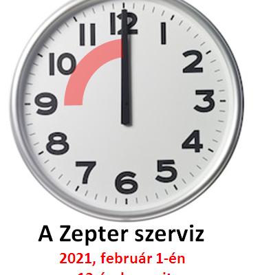 A Zepter szerviz 2021. február 1-én reggel 9 óra helyett 12 órakor nyit.